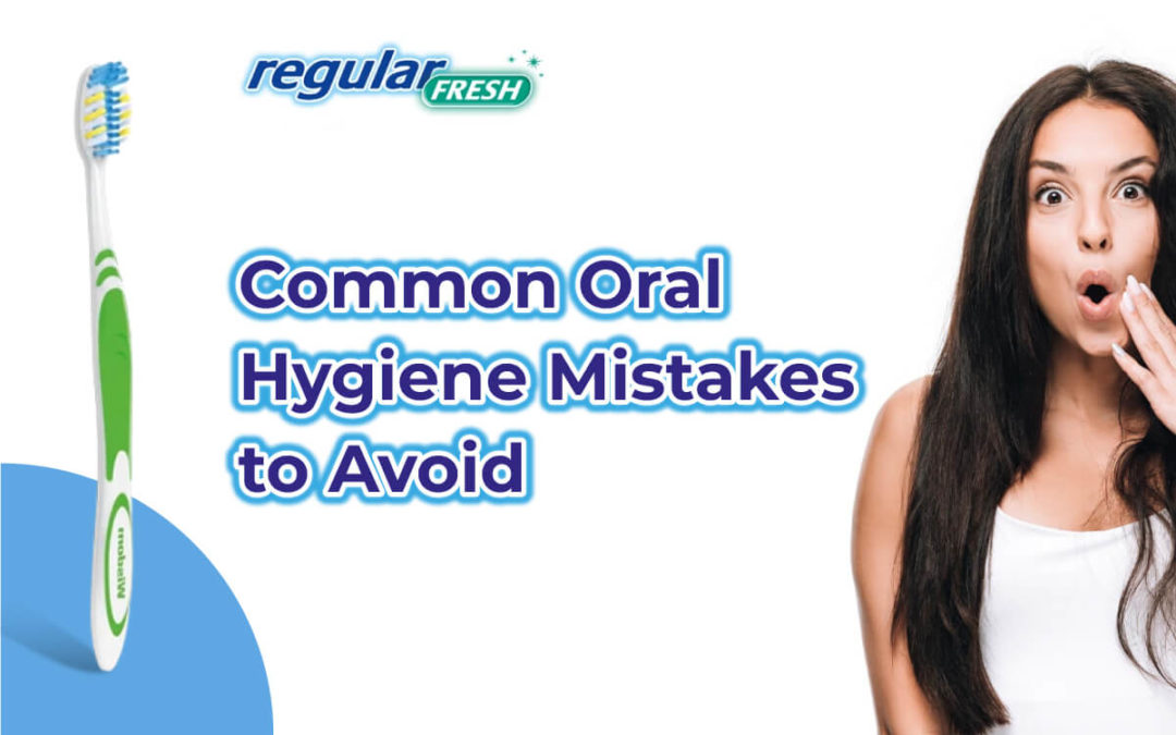 5 Oral Hygiene Mistakes You Might Be Making and Didn't Know About